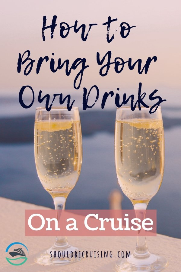 How to Bring Your Own Drinks on a Cruise