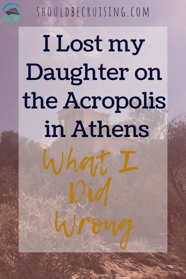 I Lost my Daughter on the Acropolis in Athens