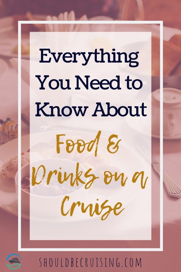 Everything You Need to Know About Food & Drinks on a Cruise