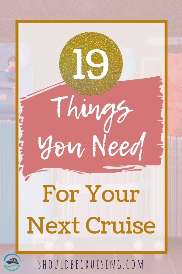 19 Things You Need For Your Next Cruise