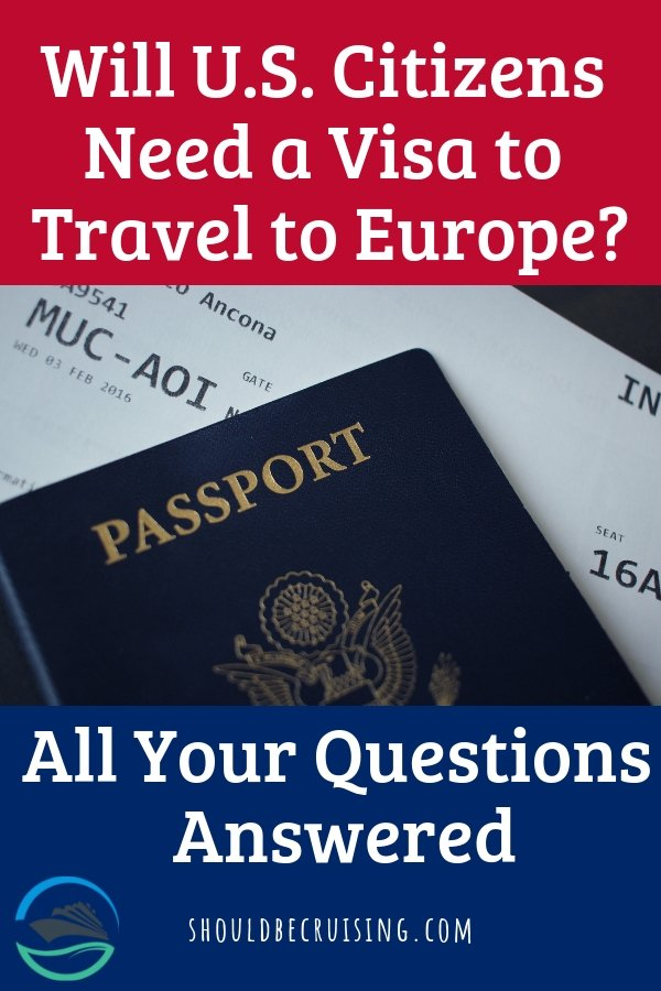 Will Americans Need a Visa to Visit Europe?