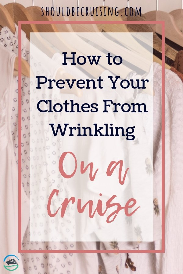 How to Prevent your Clothes From Wrinkling on a Cruise