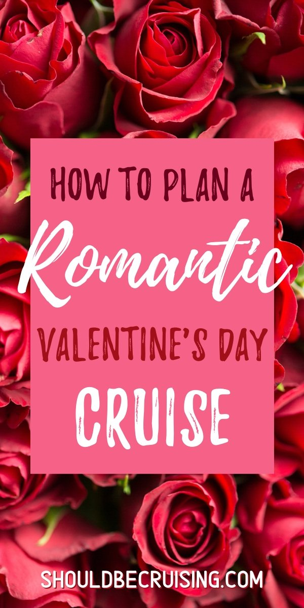 How to Plan a Romantic Cruise for Valentine\'s Day (or any Occasion)