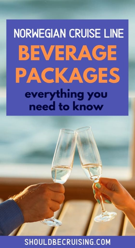 Norwegian Cruise Line Beverage Packages - Everything You Need to Know
