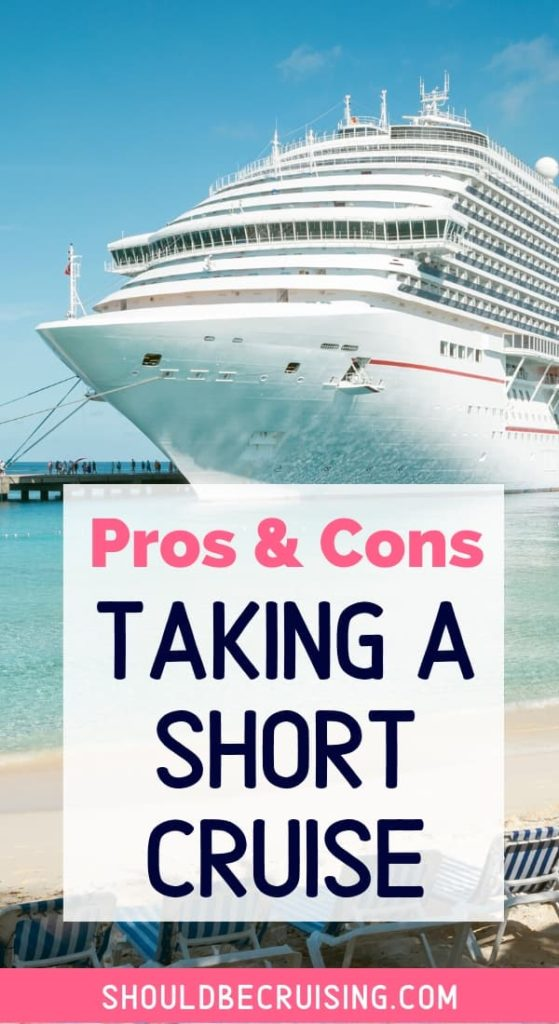 Pros and Cons of Taking a Short Cruise (2-5 Days)