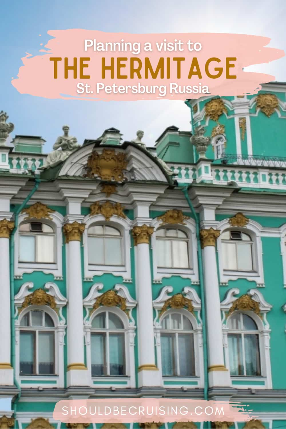 Visiting The Hermitage in St. Petersburg Russia